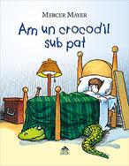 Am un crocodil sub pat, de Mercer Mayer